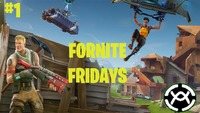 Fortnite Fridays