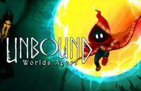 Unbound Worlds Apart OneAngryGamer...