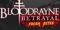 BloodRayne Betrayal Fresh Bites...