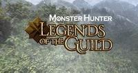 Monster Hunter Legends of the Guild...