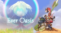 Ever Oasis: Ever Oasis Review -- A Refreshing Experience in the Summer Heat