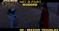 Star Wars: Knights of the Old Republic: Let's Play Modded Star Wars : Knights of the Old Republic - Episode 9