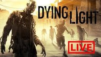 Dying Light Livestream