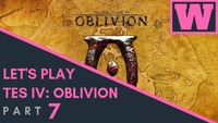 The Elder Scrolls IV: Oblivion: Let's Play TES IV: Oblivion! Part 7 is finally here!