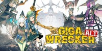 GIGA WRECKER: Video: Game Freak's Giga Wrecker Alt Launch Trailer