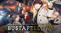 BUSTAFELLOWS Review
